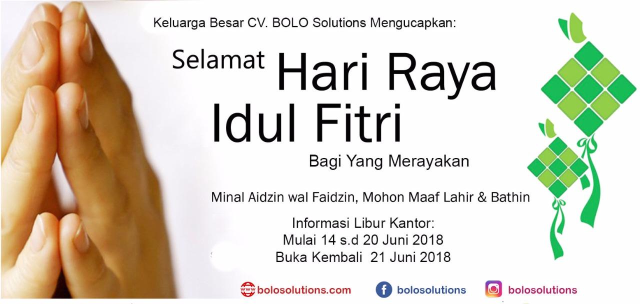 LIBUR HARI RAYA IDUL FITRI BOLO SOLUTIONS 2018